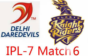 IPL 2014 sixth match ( DD vs KKR )